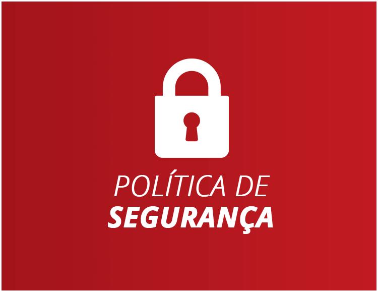 Nossa Política de Segurança e Privacidade